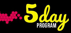 5 Day program